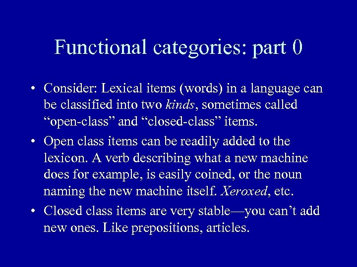 Functional categories: part 0 • Consider: Lexical items (words) in a language can be