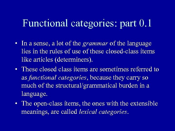 Functional categories: part 0. 1 • In a sense, a lot of the grammar