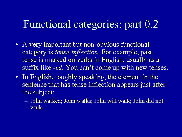 Functional categories: part 0. 2 • A very important but non-obvious functional category is