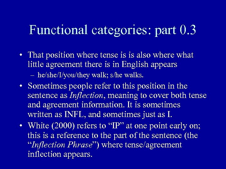 Functional categories: part 0. 3 • That position where tense is is also where