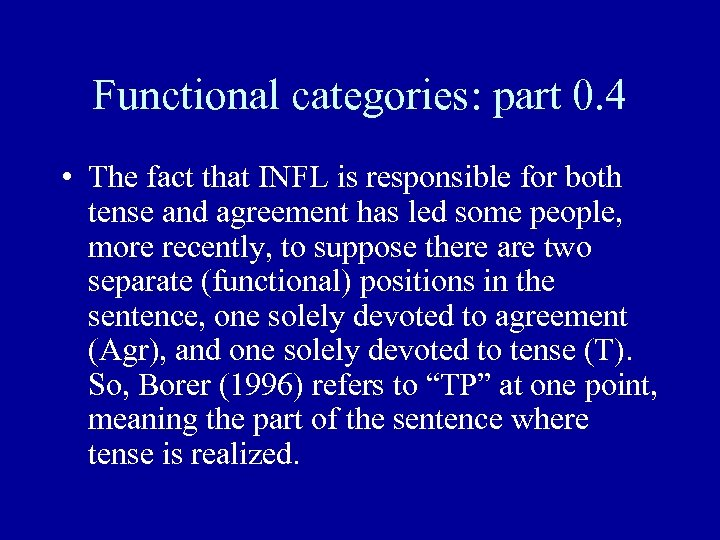 Functional categories: part 0. 4 • The fact that INFL is responsible for both