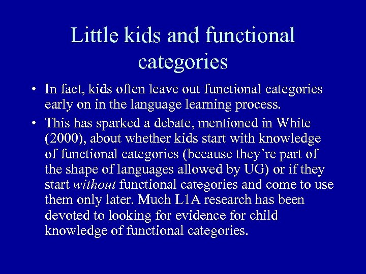 Little kids and functional categories • In fact, kids often leave out functional categories