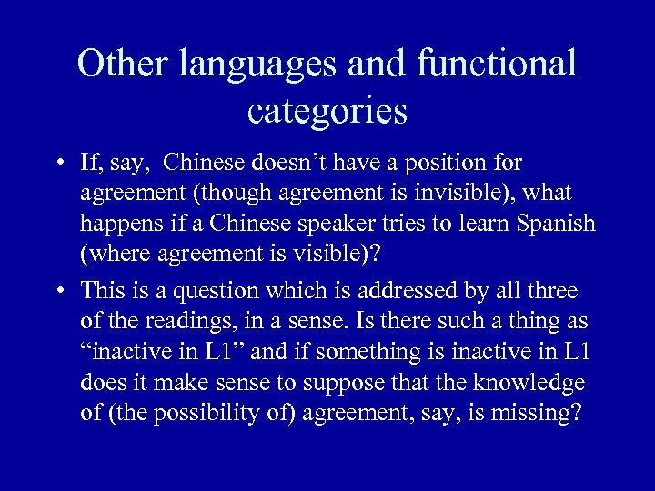 Other languages and functional categories • If, say, Chinese doesn't have a position for