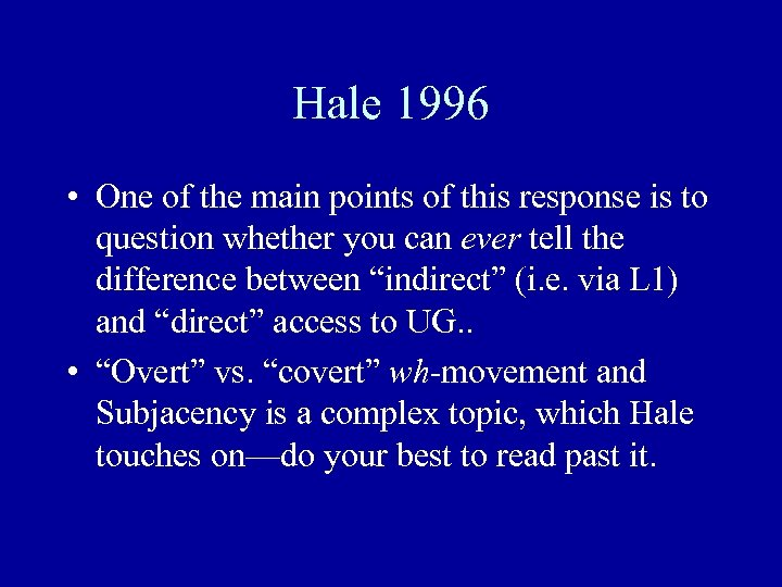 Hale 1996 • One of the main points of this response is to question