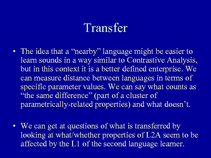 """Transfer • The idea that a """"nearby"""" language might be easier to learn sounds"""