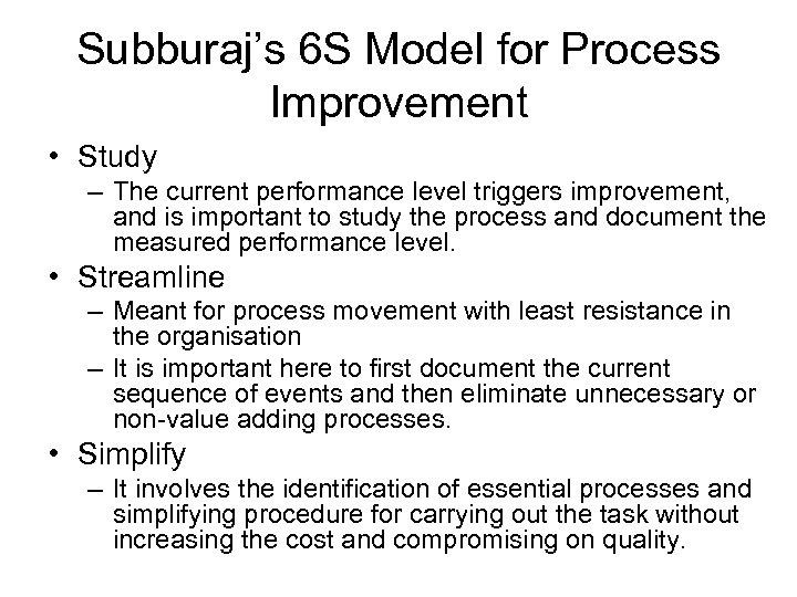 Subburaj's 6 S Model for Process Improvement • Study – The current performance level