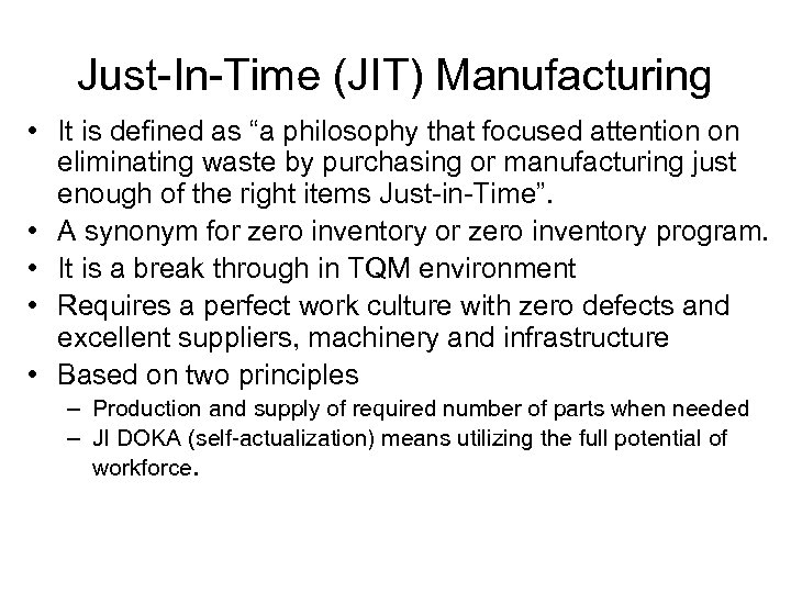 """Just-In-Time (JIT) Manufacturing • It is defined as """"a philosophy that focused attention on"""