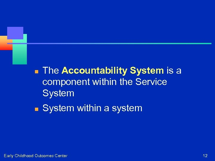 n n The Accountability System is a component within the Service System within a