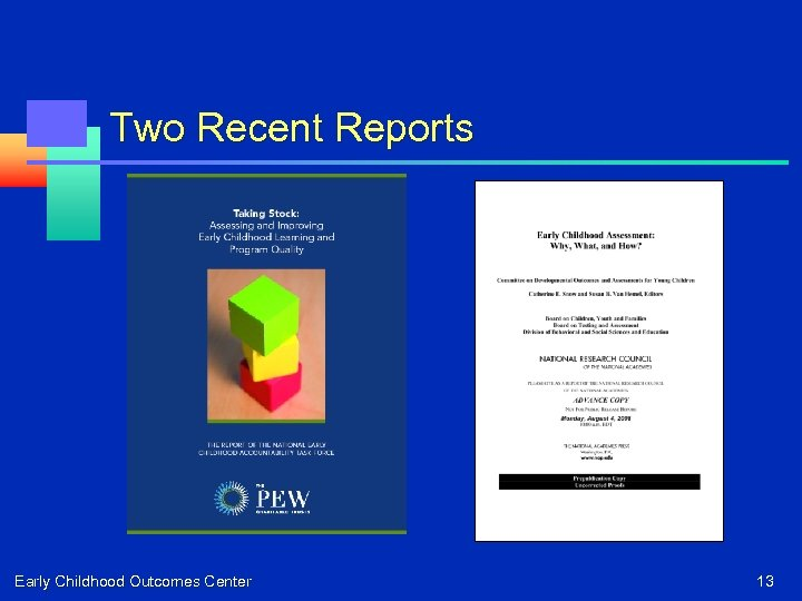 Two Recent Reports Early Childhood Outcomes Center 13