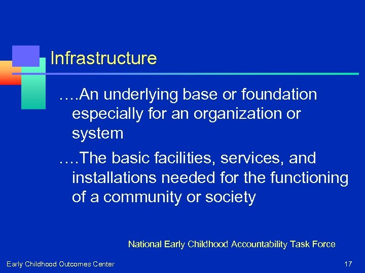 Infrastructure …. An underlying base or foundation especially for an organization or system ….