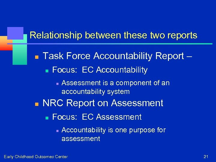 Relationship between these two reports n Task Force Accountability Report – n Focus: EC