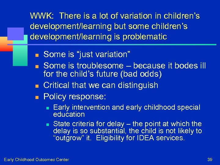 WWK: There is a lot of variation in children's development/learning but some children's development/learning