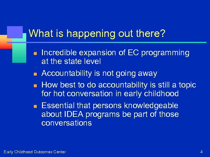 What is happening out there? n n Incredible expansion of EC programming at the