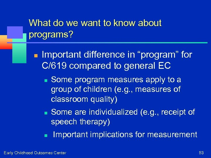 """What do we want to know about programs? n Important difference in """"program"""" for"""