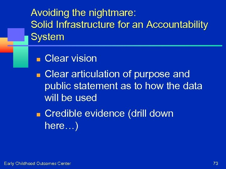 Avoiding the nightmare: Solid Infrastructure for an Accountability System n n n Clear vision