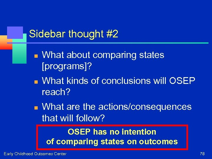 Sidebar thought #2 n n n What about comparing states [programs]? What kinds of