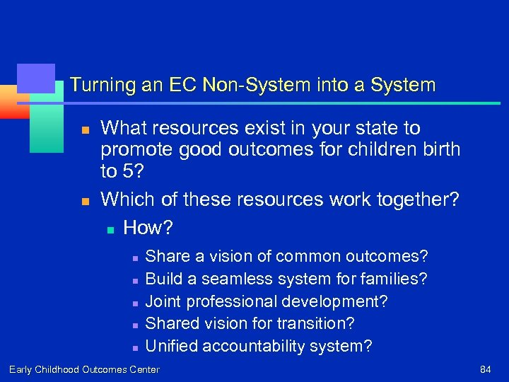Turning an EC Non-System into a System n n What resources exist in your
