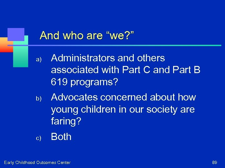 """And who are """"we? """" a) b) c) Administrators and others associated with Part"""