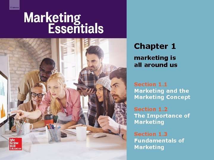 Chapter 1 marketing is all around us Section 1. 1 Marketing and the Marketing