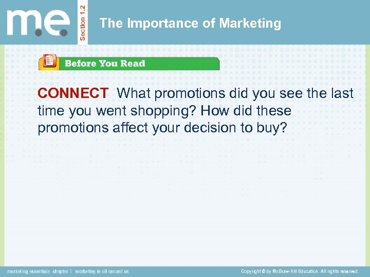 Section 1. 2 The Importance of Marketing CONNECT What promotions did you see the