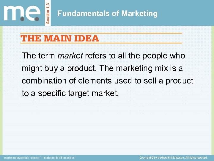 Section 1. 3 Fundamentals of Marketing The term market refers to all the people