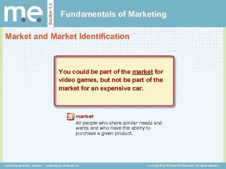 Section 1. 3 Fundamentals of Marketing Market and Market Identification You could be part