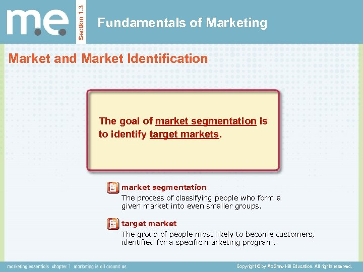 Section 1. 3 Fundamentals of Marketing Market and Market Identification The goal of market