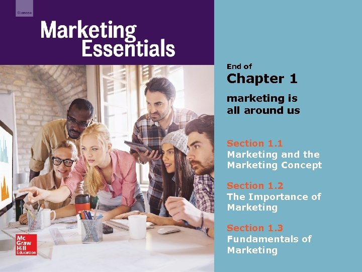 End of Chapter 1 marketing is all around us Section 1. 1 Marketing and