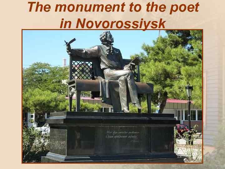 The monument to the poet in Novorossiysk