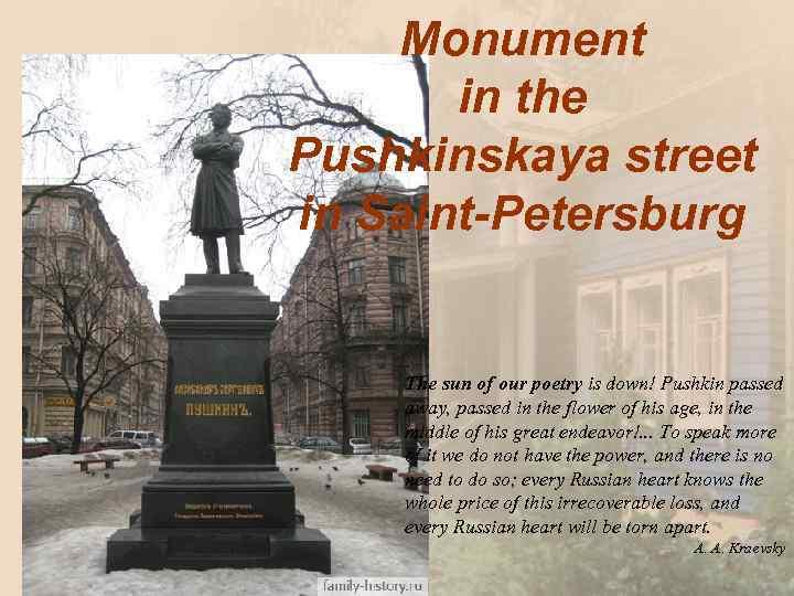Monument in the Pushkinskaya street in Saint-Petersburg The sun of our poetry is down!