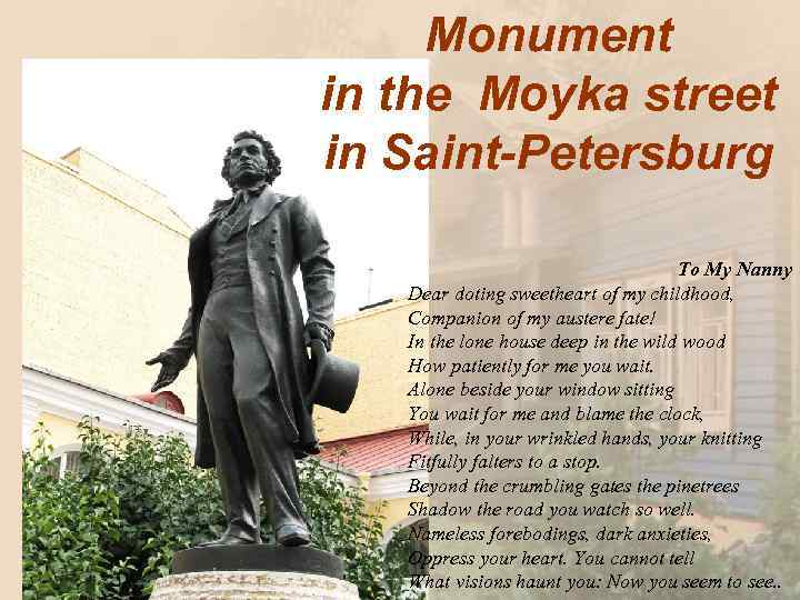 Monument in the Moyka street in Saint-Petersburg To My Nanny Dear doting sweetheart of