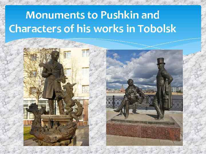Monuments to Pushkin and Characters of his works in Tobolsk