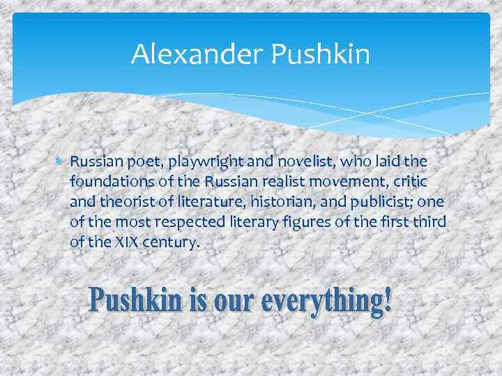 Alexander Pushkin Russian poet, playwright and novelist, who laid the foundations of the Russian