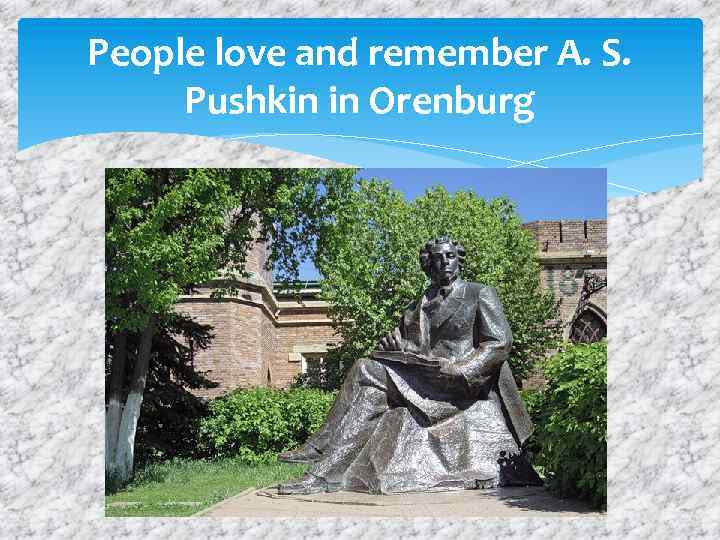 People love and remember A. S. Pushkin in Orenburg