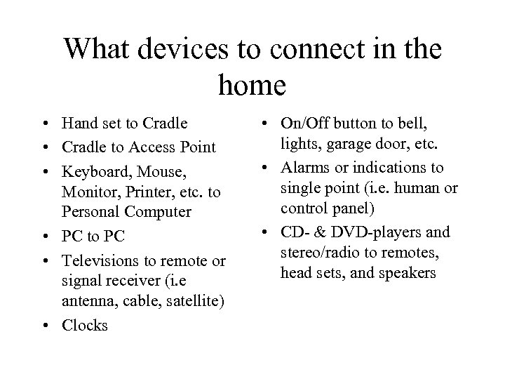 What devices to connect in the home • Hand set to Cradle • Cradle
