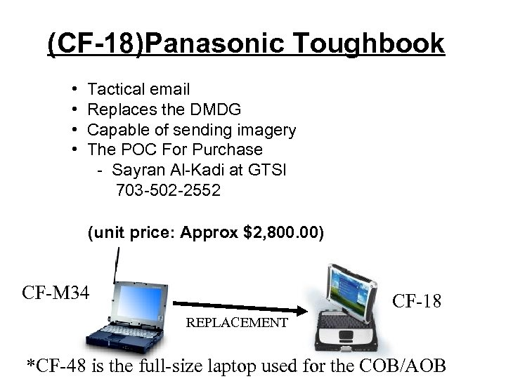 (CF-18)Panasonic Toughbook • • Tactical email Replaces the DMDG Capable of sending imagery The