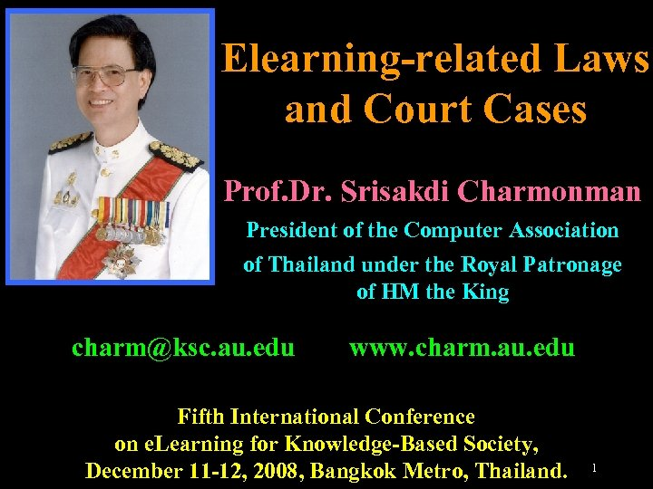Elearning-related Laws and Court Cases Prof. Dr. Srisakdi Charmonman President of the Computer Association