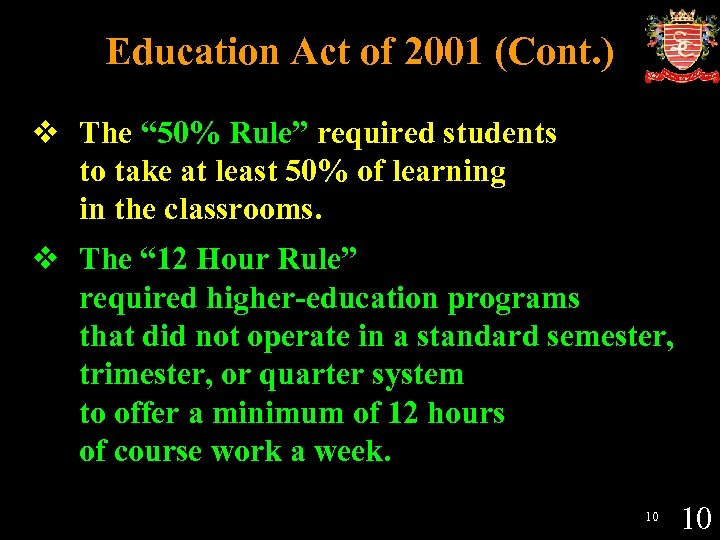 "Education Act of 2001 (Cont. ) v The "" 50% Rule"" required students to"