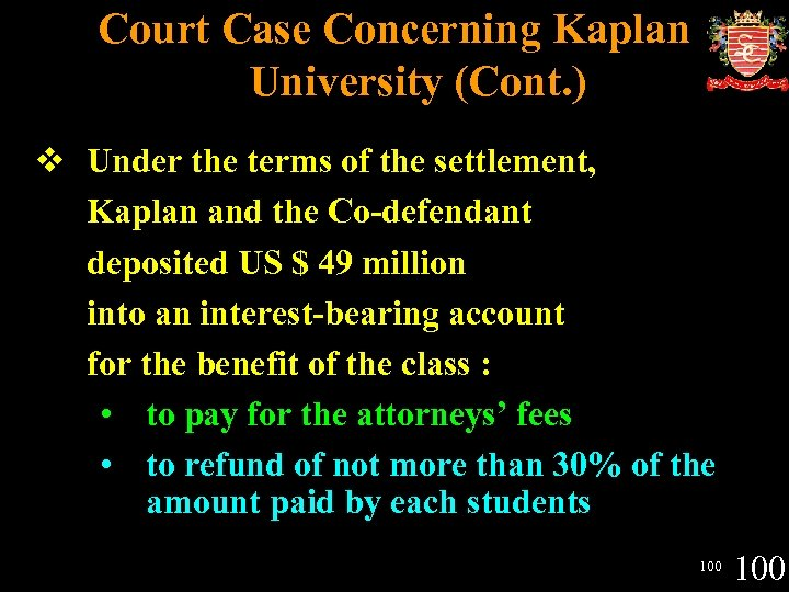 Court Case Concerning Kaplan University (Cont. ) v Under the terms of the settlement,