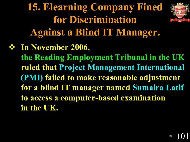 15. Elearning Company Fined for Discrimination Against a Blind IT Manager. v In November