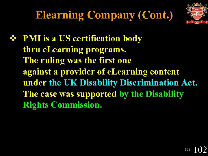 Elearning Company (Cont. ) v PMI is a US certification body thru e. Learning