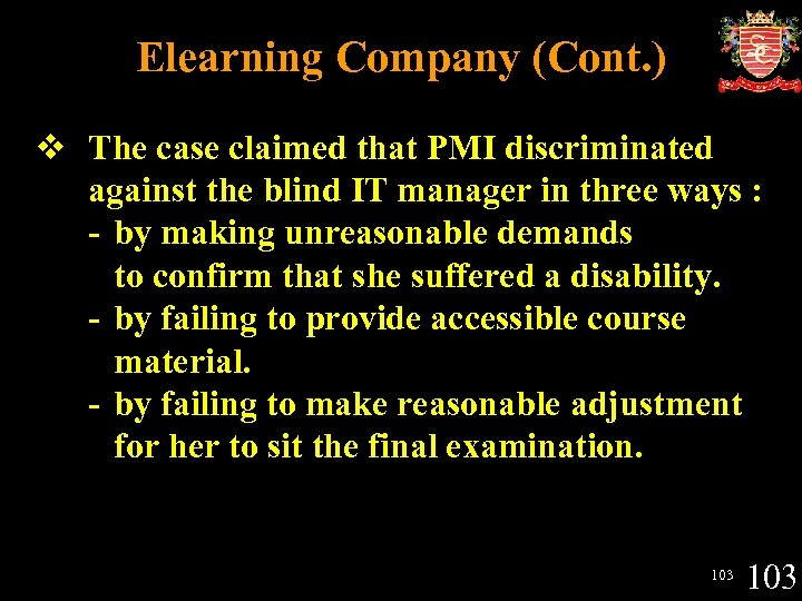 Elearning Company (Cont. ) v The case claimed that PMI discriminated against the blind