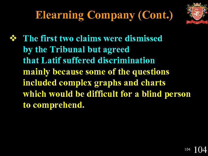 Elearning Company (Cont. ) v The first two claims were dismissed by the Tribunal