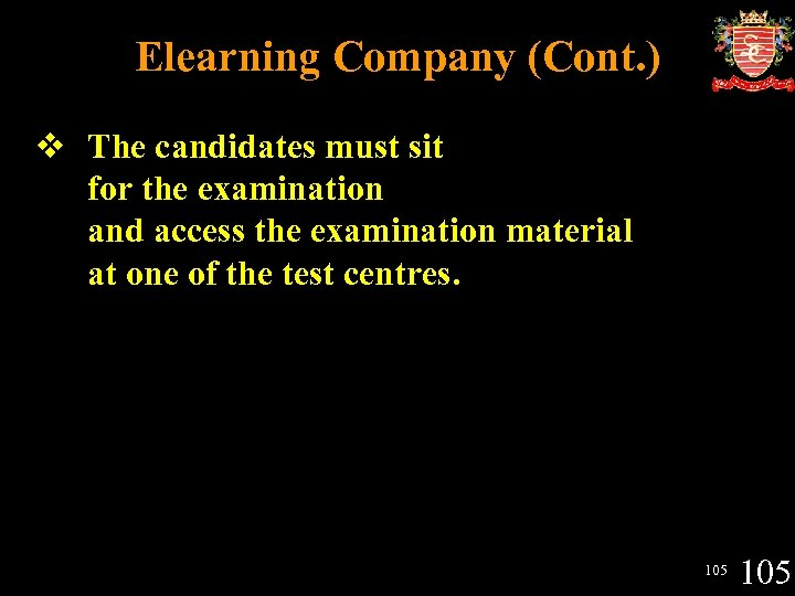 Elearning Company (Cont. ) v The candidates must sit for the examination and access