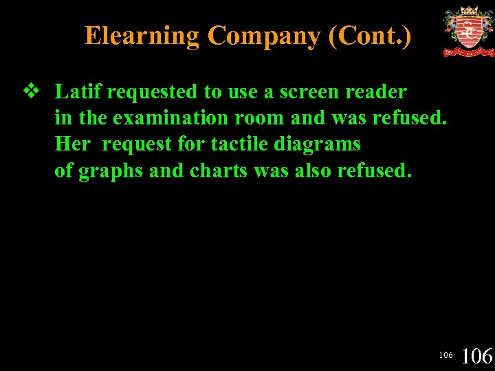 Elearning Company (Cont. ) v Latif requested to use a screen reader in the