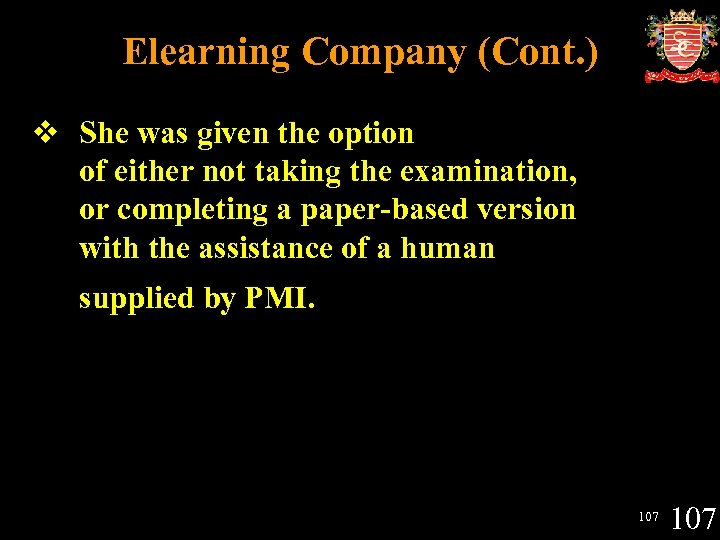 Elearning Company (Cont. ) v She was given the option of either not taking
