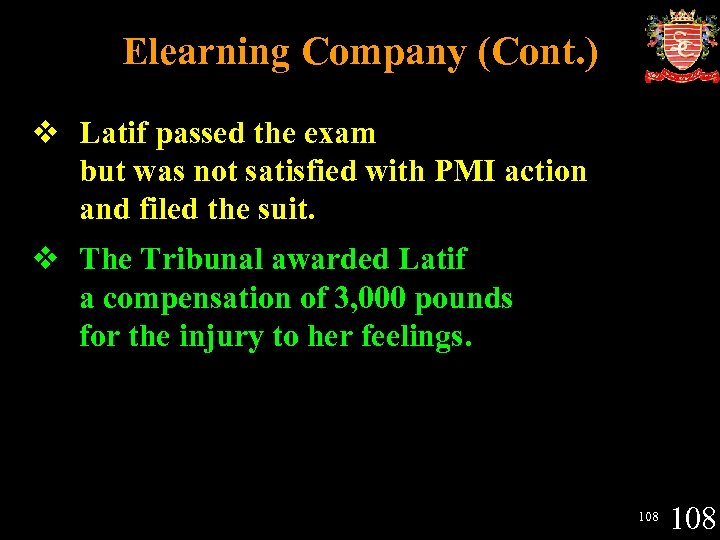 Elearning Company (Cont. ) v Latif passed the exam but was not satisfied with