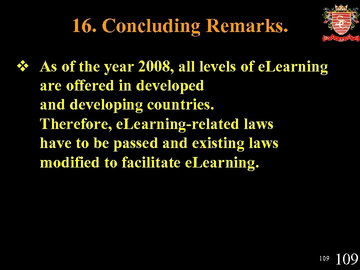 16. Concluding Remarks. v As of the year 2008, all levels of e. Learning