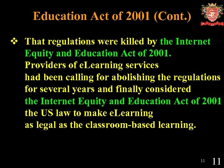 Education Act of 2001 (Cont. ) v That regulations were killed by the Internet