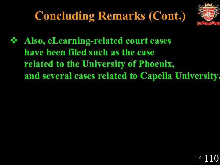 Concluding Remarks (Cont. ) v Also, e. Learning-related court cases have been filed such
